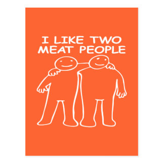 I LIKE TWO MEAT PEOPLE white image Postcard