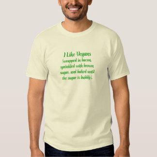 I Like Vegans... T Shirt