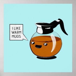 I like warm mugs poster