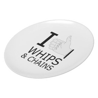 I Like Whips and Chains.png Dinner Plates