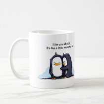 I Like You a Lottle Penguins - Mug