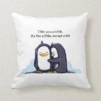 I Like You a Lottle Penguins - Pillow!
