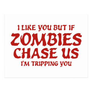 I Like You But If Zombies Chase Us I'm Tripping Yo Postcard