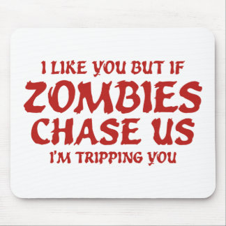 I Like You But If Zombies Chase Us Mouse Pad