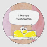 I Like You Much Butter Sticker
