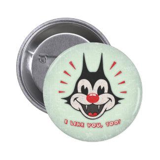 I Like You, too! Pinback Button