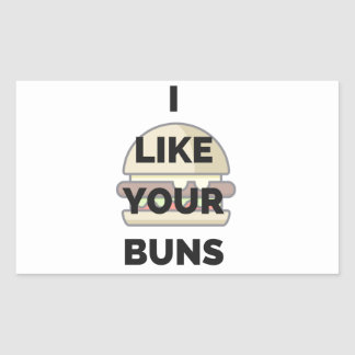 I Like Your Buns Hamburger Humor Illustration Rectangular Sticker