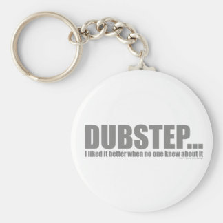 I liked it better when no one knew about DUBSTEP Basic Round Button Keychain