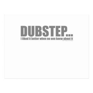 I liked it better when no one knew about DUBSTEP Postcards