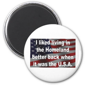 I Liked Living in the Homeland Alot Better Refrigerator Magnet