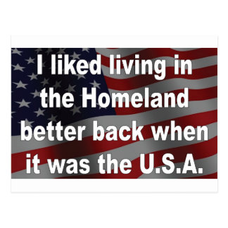 I Liked Living in the Homeland Alot Better Postcard
