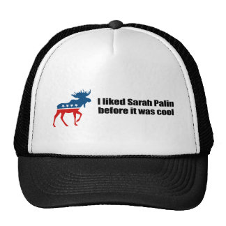 I liked Sarah Palin before it was cool Trucker Hat