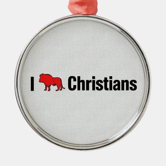 I Lion Christians Metal Ornament