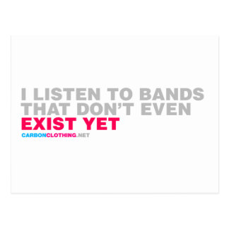 I Listen To Bands That Dont Even Exist Yet Postcard