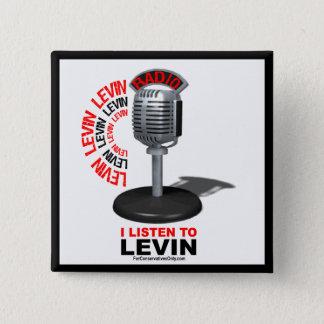 I Listen To Levin Pinback Button