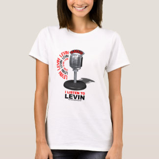 I Listen To Levin T-Shirt