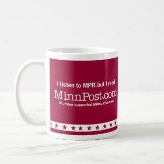 I listen to MPR®, but I read MinnPost.com COFFEE M Coffee Mug