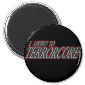 I listen to TERRORCORE Magnets