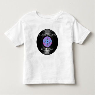 I Listen to Vinyl with my Dad Toddler T-shirt