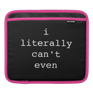 i literlly cant even ipad pocket sleeve for iPads