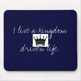 I live a kingdom driven life. mouse pads