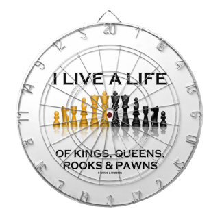 I Live A Life Of Kings Queens Rooks Pawns (Chess) Dartboard With Darts