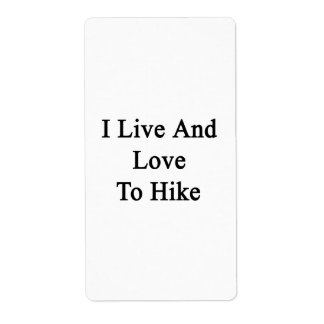 I Live And Love To Hike Shipping Label