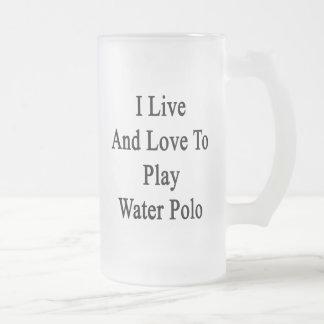 I Live And Love To Play Water Polo Coffee Mugs