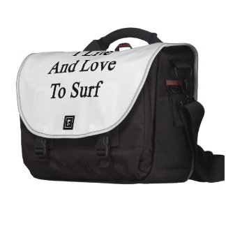 I Live And Love To Surf Laptop Commuter Bag