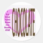 I LIVE Chocolate! Classic Round Sticker