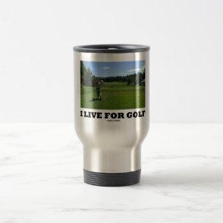 I Live For Golf (Golfer On A Golf Course) Travel Mug