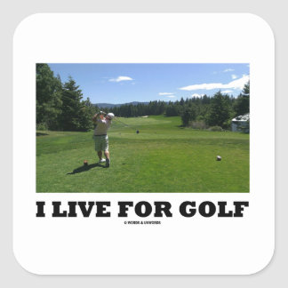I Live For Golf (Golfer On Golf Course) Square Sticker