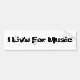 I Live For Music Car Bumper Sticker