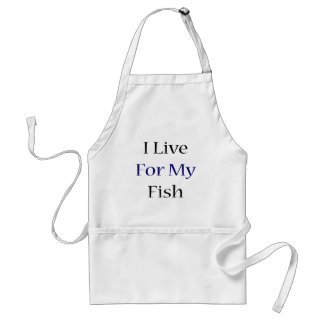 I Live For My Fish Adult Apron
