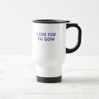 I Live for Pai Gow Travel Mug
