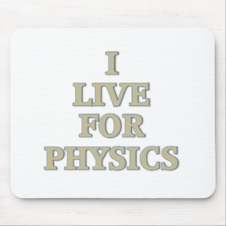 I live for physics mouse pad
