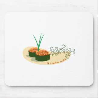 I Live For Sushi Mouse Pad