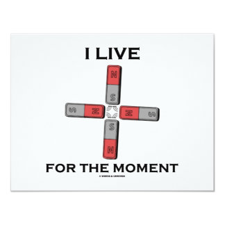 I Live For The Moment (Magnetic Quadrupole Moment) Card