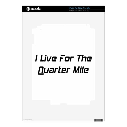 I Live For The Quarter Mile By Gear4gearheads Skins For The iPad 2