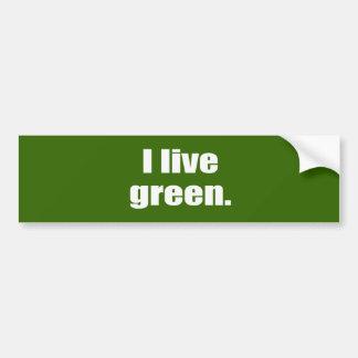 I live green. car bumper sticker