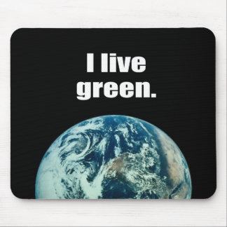 I live green. mouse pad