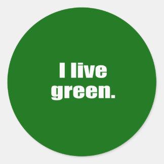 I live green. round sticker