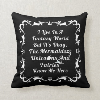 I Live In A Fantasy World Throw Pillow