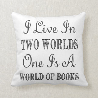 I Live In Two Worlds - Books and Reading Quote Throw Pillow