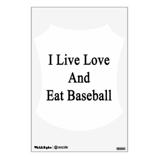 I Live Love And Eat Baseball Room Sticker