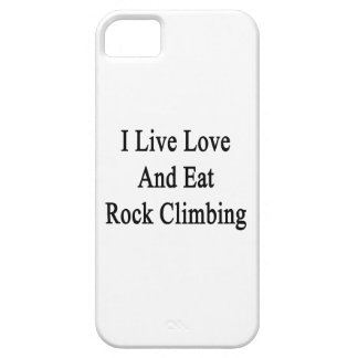 I Live Love And Eat Rock Climbing Case For iPhone 5/5S