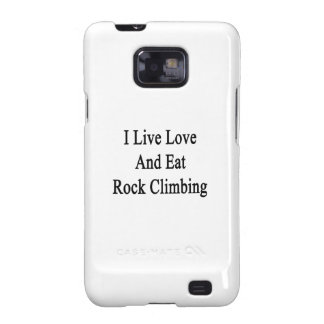 I Live Love And Eat Rock Climbing Galaxy SII Case