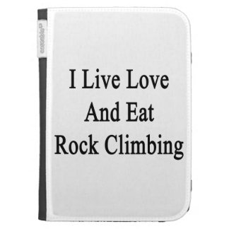 I Live Love And Eat Rock Climbing Kindle Keyboard Cases
