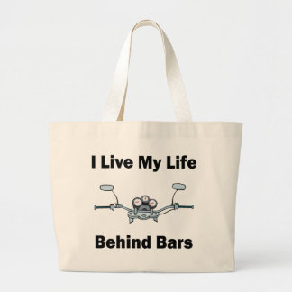 I Live My Life Behind Bars Bags
