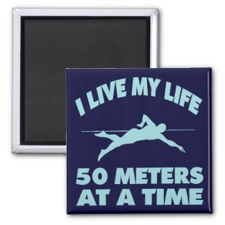 I LIVE MY LIFE FIFTY METERS AT A TIME MAGNET